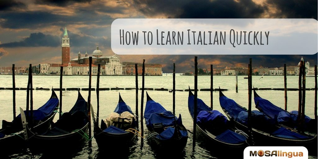 How to learn Italian Quickly