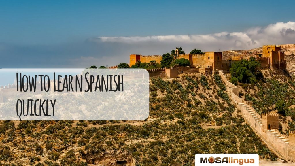 How to Learn Spanish Quickly