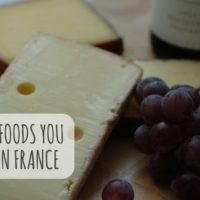 Bon Appétit! The Foods You NEED to Try in France