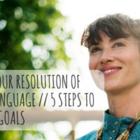 How to Keep Your Resolution of Learning a Language // 5 Steps to Achieve Your Goals (Video)