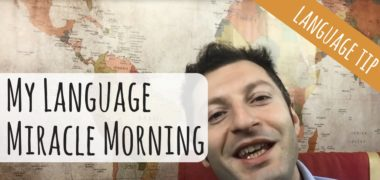 My Language Miracle Morning: The Morning Routine for Learning Languages (Video)