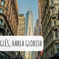 No hables inglés, habla globish