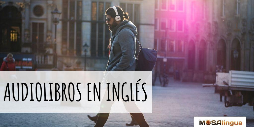Audiolibros En Inglés Gratis Para Todos Los Niveles Mosalingua
