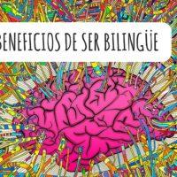 Conoce los beneficios de ser bilingüe
