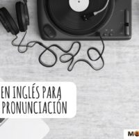Canciones en inglés para mejorar tu pronunciación