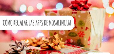 Cómo regalar las apps de MosaLingua (por Navidad o en otras ocasiones)