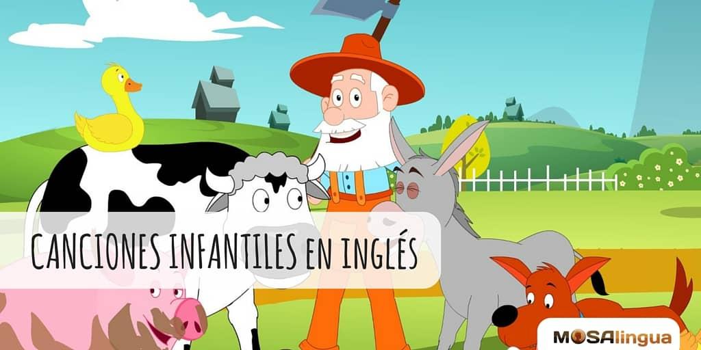 Canciones Infantiles En Inglés Para Niños Letra Y Vídeos Mosalingua