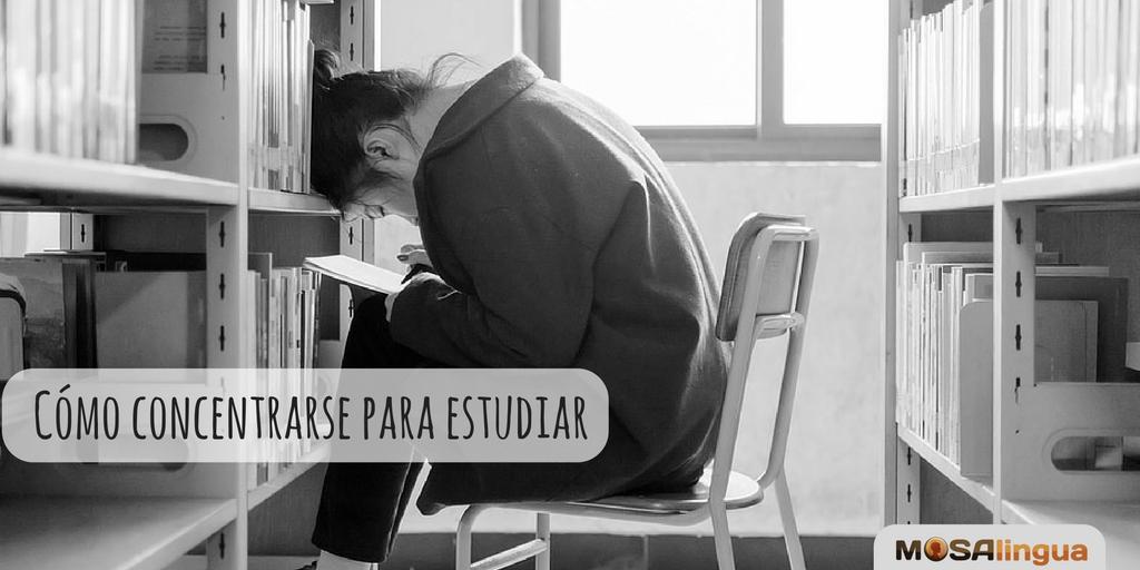 C mo concentrarse para estudiar mosalingua - Como concentrarse en estudiar ...