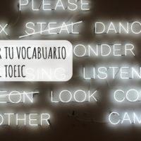 Cómo aumentar tu vocabulario para aprobar el TOEIC
