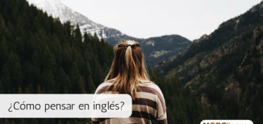Cómo pensar en inglés en 5 pasos