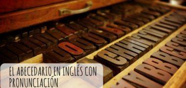 El abecedario en inglés con pronunciación