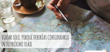 Viajar solo. Porqué deberías considerarlo en tu próximo viaje