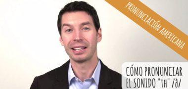 Cómo pronunciar el sonido TH sonoro en inglés americano