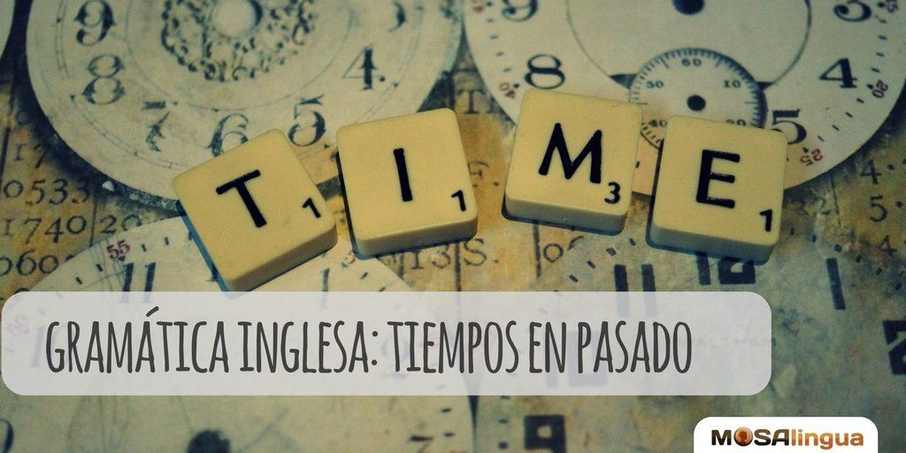 Pasado En Inglés Cómo Se Escribe Y Ejemplos Gramática Inglesa