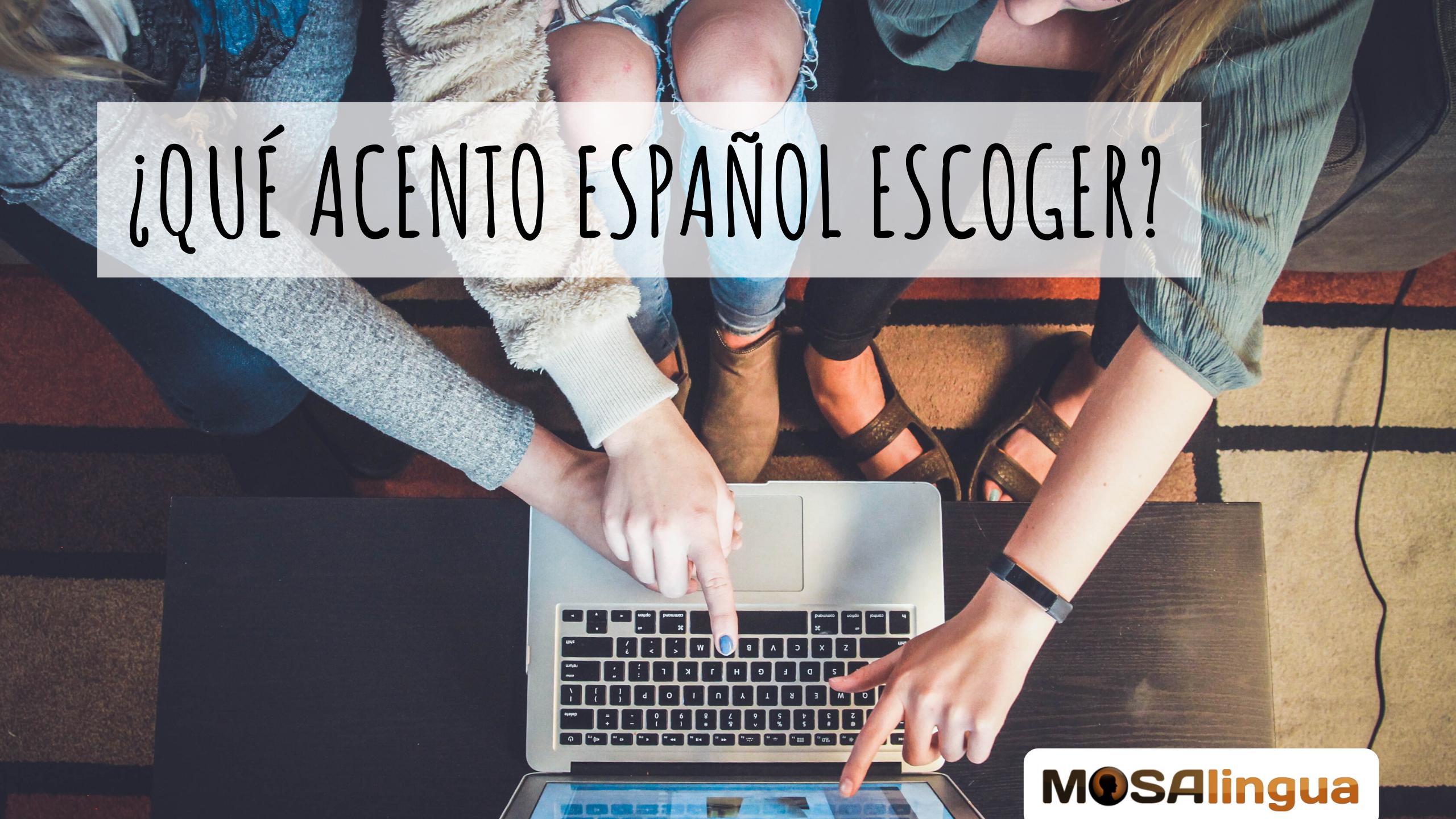 Acentos Del Español Cómo Escoger El Mejor Vídeo Mosalingua