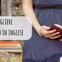 Come scegliere il primo libro da leggere in inglese?