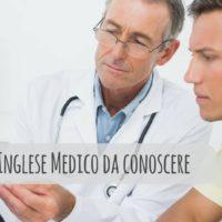 50 parole da conoscere in inglese medico per lavorare all'estero