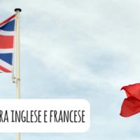 Ci sono molte somiglianze tra inglese e francese? Scopriamolo!