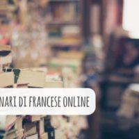 Qui troverai sicuramente il dizionario francese online perfetto per te!