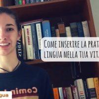 Come inserire la pratica della lingua nella tua vita quotidiana [VIDEO]