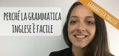 Perché la grammatica inglese è facile [VIDEO]