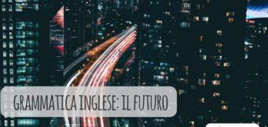 Il futuro in inglese – Speciale Grammatica