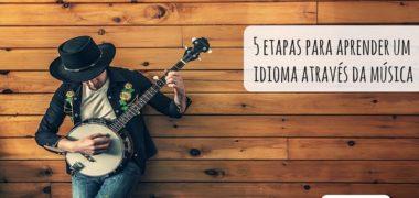 As 5 etapas para aprender uma língua através da música