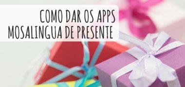 Como dar um aplicativo MosaLingua de presente no Natal (ou em outra ocasião)