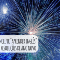 """5 razões para incluir """"aprender inglês"""" entre suas resoluções de Ano Novo"""