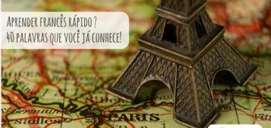 Quer aprender francês sozinho? Comece com 40 palavras que você já conhece!