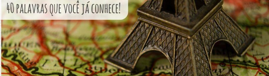 Quer aprender francês sozinho? Comece com 40 palavras que você já conhece! Image