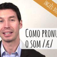 [vídeo] Como pronunciar o som /ae/ no inglês americano: soe como um nativo!