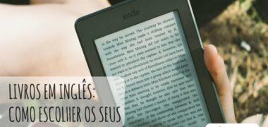 Livro em inglês: como escolher seu primeiro livro em inglês