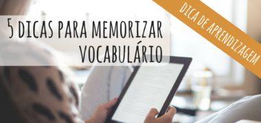 [VÍDEO] 5 dicas simples para aprender e memorizar vocabulário