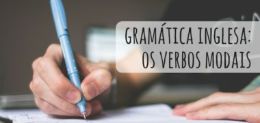 Gramática inglesa: os verbos modais em inglês