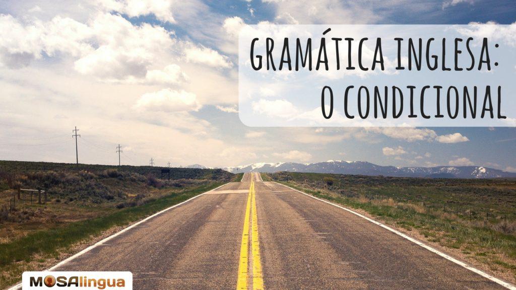 gramatica-inglesa-o-condicional-em-ingles-aplicativos-para-aprender-ingles-espanhol-frances-italiano-alemao--mosalingua