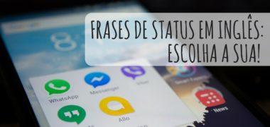 10 frases de status em inglês para Whatsapp e Facebook