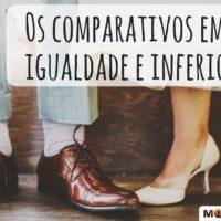 O comparativo de inferioridade e de igualdade em inglês