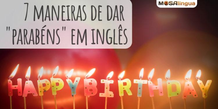 ▷ 8 Maneiras de dar Parabéns em inglês: escrita e pronúncia