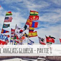 Le globish (global english), ou pourquoi nous sommes avantagés par rapport aux anglophones pour la c...