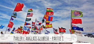 Le globish (global english), ou pourquoi nous sommes avantagés par rapport aux anglophones pour la communication internationale