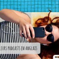 Liste des meilleurs podcasts pour apprendre l'anglais