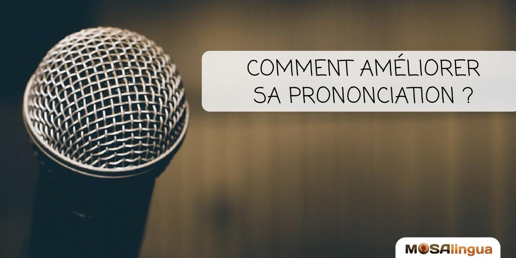 améliorer sa prononciation
