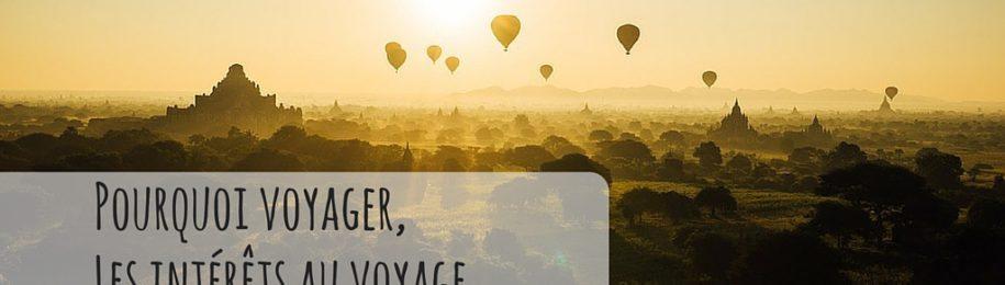 Pourquoi voyager ? Les avantages du voyage, et pourquoi tout le monde peut voyager ! Image