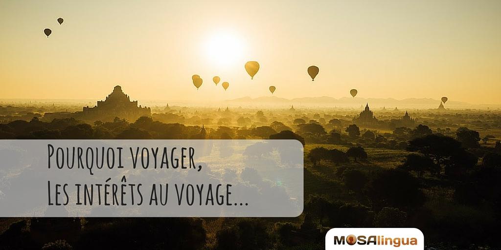 Pourquoi voyager, les intérêtes au voyage