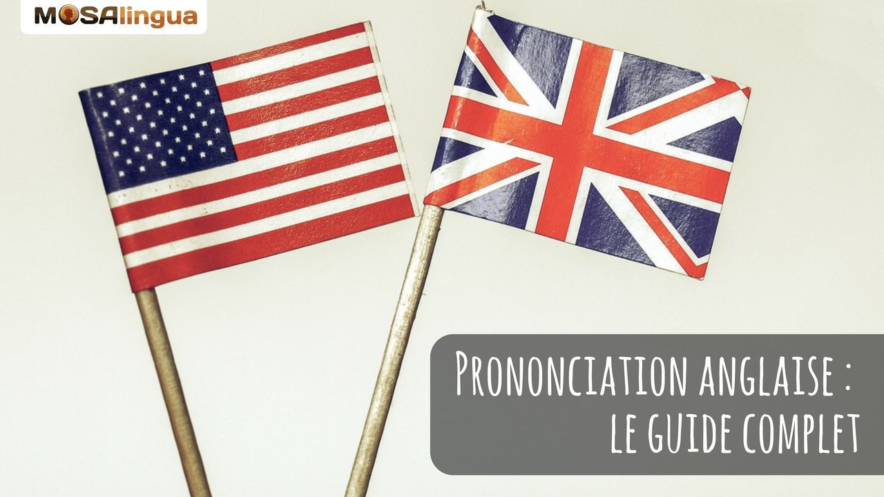 prononciation anglaise : le guide complet by MosaLingua