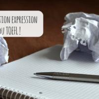 Comment réussir l'épreuve d'expression écrite du TOEFL ?