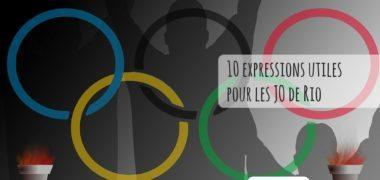 10 expressions utiles pour les JO de Rio
