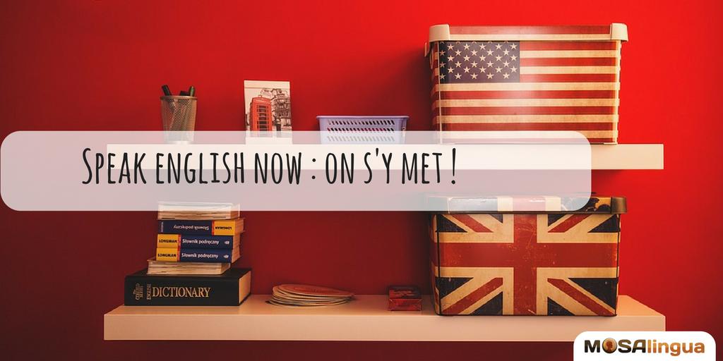 speak english : il est temps d'apprendre à parler anglais