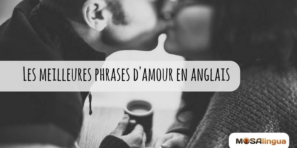 Phrases d'amour en anglais : comment draguer in english?